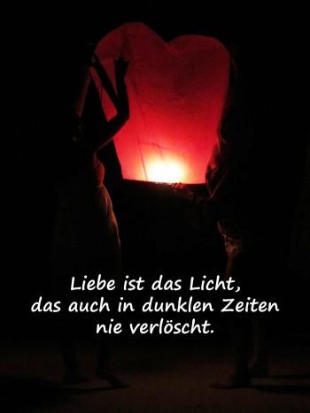 Liebessprüche - Liebe ist das Licht, das auch in dunklen Zeiten nie verlöscht.
