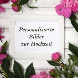 Personalisierte Bilder Hochzeit